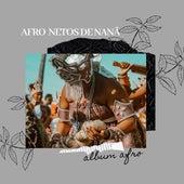 Afro by Afro Netos de Nanã