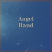 Angel Band by Various Artists