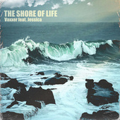 The Shore of Life von Vaxxer