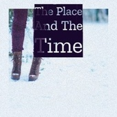 The Place And The Time by Various Artists
