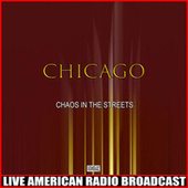 Chaos In The Streets (Live) van Chicago