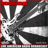 Wasted (Live) de Circle Jerks