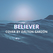 Believer (Acoustic Version) von Dalton Garzón