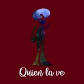 Quien la ve by Esteban