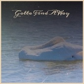 Gotta Find A Way by Various Artists
