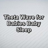 Theta Wave for Babies Baby Sleep von Deep Sleep Meditation