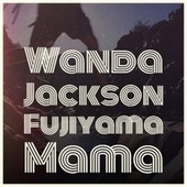 Wanda Jackson Fujiyama Mama by Various Artists