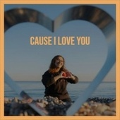 Cause I Love You by Various Artists