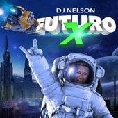 Futuro X by DJ Nelson