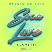 Soca Love (Acoustic) by Jonny Blaze Kerwin Du Bois