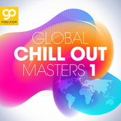 Global Chill Out Masters, Vol. 1 von Various Artists