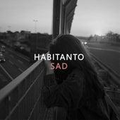 Sad by Habitanto