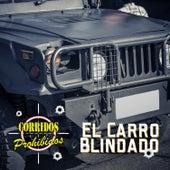 Corridos Prohibidos: El Carro Blindado de Varios Artistas
