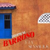 Barroso y la Sensación de Abelardo Barroso