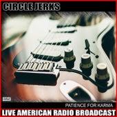 Patience For Karma (Live) de Circle Jerks