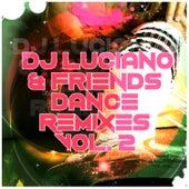 DJ Luciano & Friends Dance Remixes, Vol. 2 von DJ Luciano