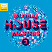Global House Masters, Vol. 3 von Various Artists