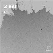 2 Kill de GLK