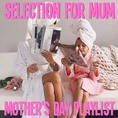 Selection For Mum Mother's Day Playlist by Various Artists