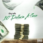 10 Dollars A Piece by Chey Dolla