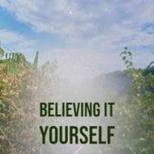 Believing It Yourself de Various Artists