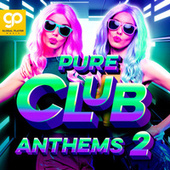 Pure Club Anthems, Vol. 2 by Various Artists
