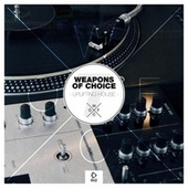 Weapons of Choice - Uplifting House, Vol. 7 by Various Artists