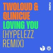 Loving You (Hypelezz Remix) von Twoloud