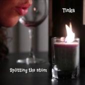Splitting The Atom de Tinka