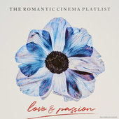 Love & Passion (The Romantic Cinema Playlist) (The Complete Edition) de Various Artists