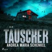 Täuscher von Andrea Maria Schenkel