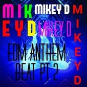 Edm Anthem Beat Pt. 2 by Mikey D