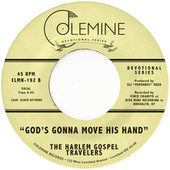 God's Gonna Move His Hand by The Harlem Gospel Travelers