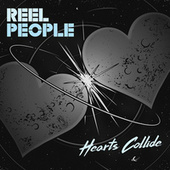 Hearts Collide by Reel People