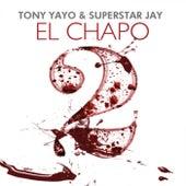 El Chapo 2 by Tony Yayo