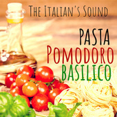 The Italian's Sound : Pasta Pomodoro Basilico di Various Artists