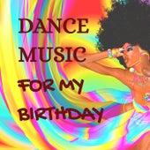 Dance Music for my Birthday de Various Artists