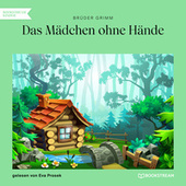 Das Mädchen ohne Hände (Ungekürzt) by Brüder Grimm