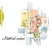 A Classical  Weekend by Various Artists