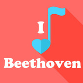 I Love Beethoven by Ludwig van Beethoven