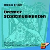 Bremer Stadtmusikanten (Ungekürzt) by Brüder Grimm