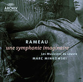Rameau: Une symphonie imaginaire de Les Musiciens du Louvre