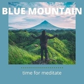 Time for Meditate by Blue Mountain