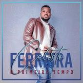 O Primeiro Tempo (Deluxe Version) by Calisto Ferreira