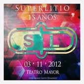 15 Años de SUPERLITIO (En Vivo Teatro Julio Mario Santo Domingo) de Superlitio