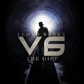 V6: The Gift by Lloyd Banks