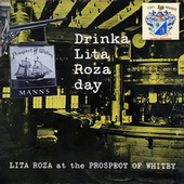 Drinka Lita Roza Day von Lita Roza
