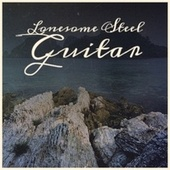 Lonesome Steel Guitar by Various Artists