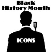 Black History Month - Icons by Various Artists