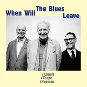 When Will The Blues Leave di John Engels